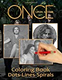 Once Upon A Time Dots Lines Coloring Book: Once Upon A Time Stunning Activity Color Books For Adult