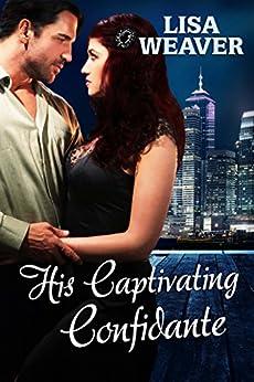 His Captivating Confidante (Secret Sentinels) by [Lisa Weaver]