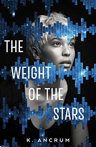 Amazon.com: The Weight of the Stars eBook: Ancrum, K.: Kindle Store