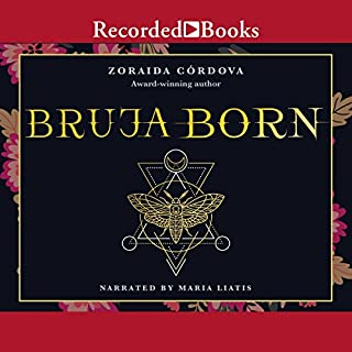 Bruja Born                   By:                                                                                                                                 Zoraida Cordova                               Narrated by:                                                                                                                                 Maria Liatis                      Length: 8 hrs and 19 mins     38 ratings     Overall 4.5