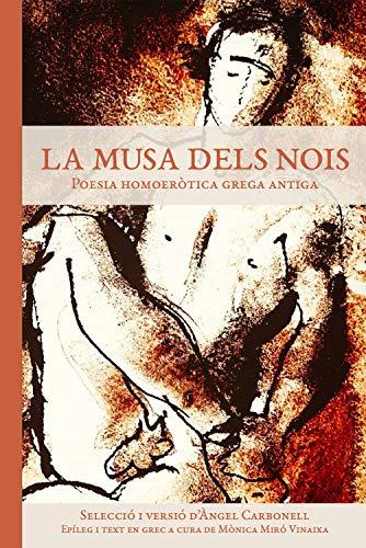 La musa dels nois: Poesia homoeròtica grega antiga (Rara Avis Book 2) (Catalan Edition)