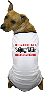 CafePress - I Didn't Choose The Thug Life It Choose Me Dog T-S - Dog T-Shirt, Pet Clothing, Funny Dog Costume