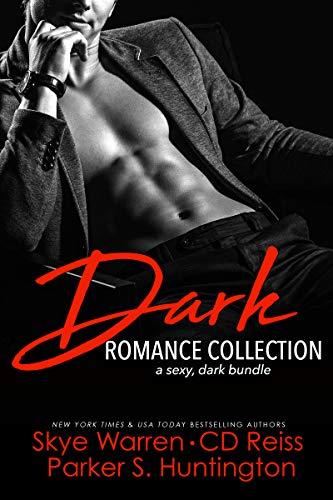 Dark Romance Collection: A Sexy, Dark Bundle by [Parker S. Huntington, CD Reiss, Skye Warren, Laurelin Paige]