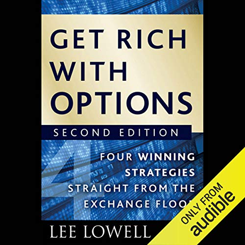 Get Rich with Options: Four Winning Strategies Straight from the Exchange Floor, 2nd Edition audiobook cover art