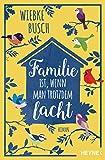 Familie ist, wenn man trotzdem lacht: Roman von Wiebke Busch