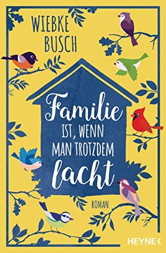 Buchseite und Rezensionen zu 'Familie ist, wenn man trotzdem lacht: Roman' von Wiebke Busch