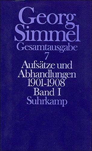 Gesamtausgabe in 24 Bänden: Band 7: Aufsätze und Abhandlungen 1901–1908. Band I