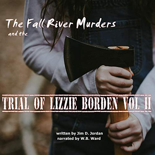 The Fall River Murders and the Trial of Lizzie Borden, Vol II cover art