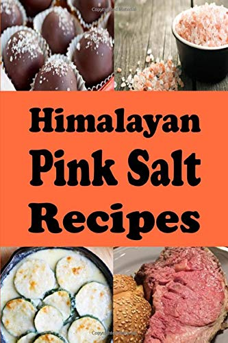 Himalayan Pink Salt Recipes (Superfoods Cookbook)