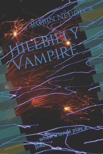 Hillbilly Vampire: ... when friends play a joke.