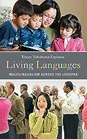 Living Languages: Multilingualism Across the Lifespan