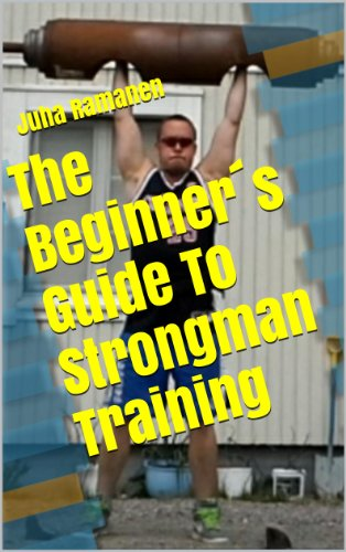 The Beginner´s Guide To Strongman Training