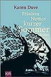 Fräulein Nettes kurzer Sommer: Roman von Karen Duve