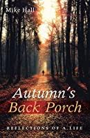 Autumn's Back Porch: Reflections of a Life
