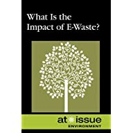 What Is the Impact of E-Waste ? (At Issue) (2008-08-29) Front Cover