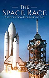 Image: The Space Race: A History From Beginning to End | Kindle Edition | by Hourly History (Author). Publication Date: July 10, 2018