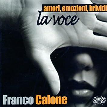 Amori, emozioni, brividi, la voce