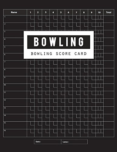 Bowling Score Card: Bowling Game Record Book, Bowler Score Keeper, Can be used in casual or tournament play, 16 players who bowl 10 frames, Black Cover, 100 Pages