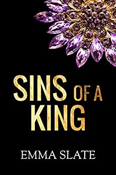 Sins of a King (SINS Series Book 1) by [Emma Slate]