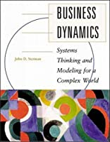 Business Dynamics: Systems Thinking and Modeling for a Complex World (Int'l Ed)