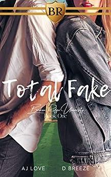 Total Fake (Broken Ridge Book 1) by [AJ Love, D Breeze]