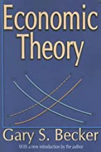 Economic Theory by Becker, Gary S. [Transaction Publishers,2007] [Paperback] 2nd Edition