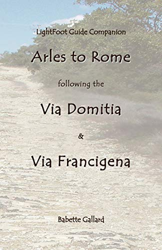 Lightfoot Companion to the Via Domitia Arles to Rome