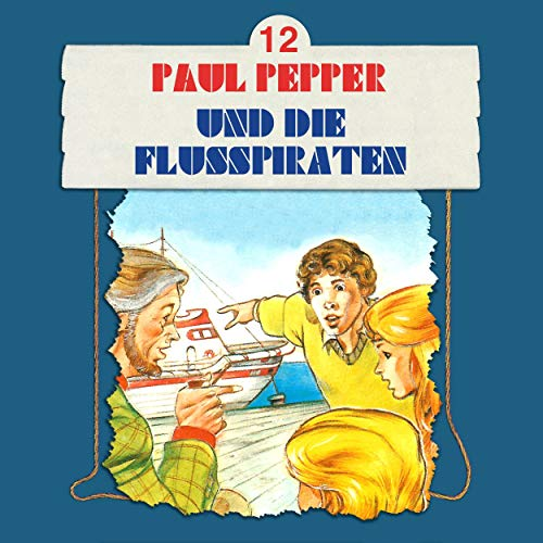 Paul Pepper und die Flusspiraten cover art