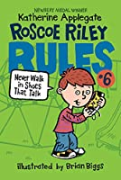 Roscoe Riley Rules #6: Never Walk in Shoes That Talk (Roscoe Riley Rules, 6)
