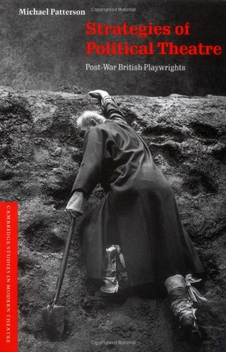 Strategies of Political Theatre: Post-War British Playwrights (Cambridge Studies in Modern Theatre)