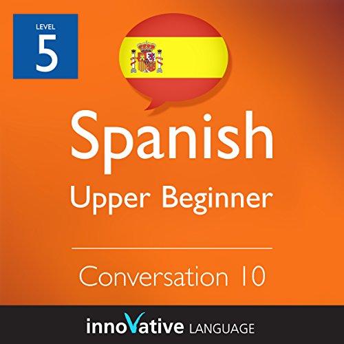 Upper Beginner Conversation #10 (Spanish) audiobook cover art