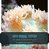 SPS CORAL TYPES: AN INTRO TО SPS REEFKEEPING (English Edition)
