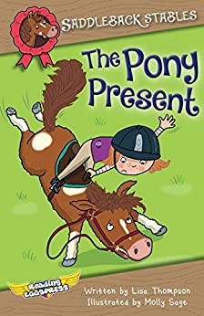 The Pony Present (Saddleback Stables Book 8) by [Lisa Thompson, Reading Eggs, Molly Sage]