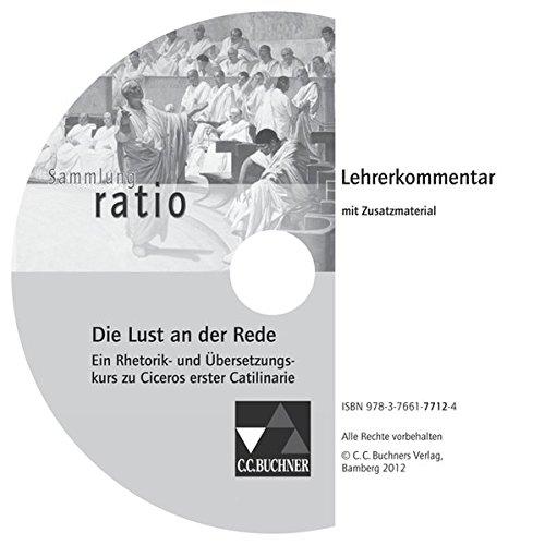 Sammlung ratio / Die Lust an der Rede LK: Die Klassiker der lateinischen Schullektüre / zu Die Lust an der Rede. CD-ROM (Sammlung ratio: Die Klassiker der lateinischen Schullektüre)