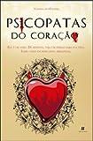 Livro Psicopatas do Coração Vanessa de Oliveira,