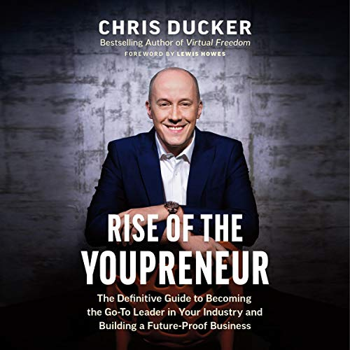 Rise of the Youpreneur: The Definitive Guide to Becoming the Go-To Leader in Your Industry and Building a Future-Proof Business cover art