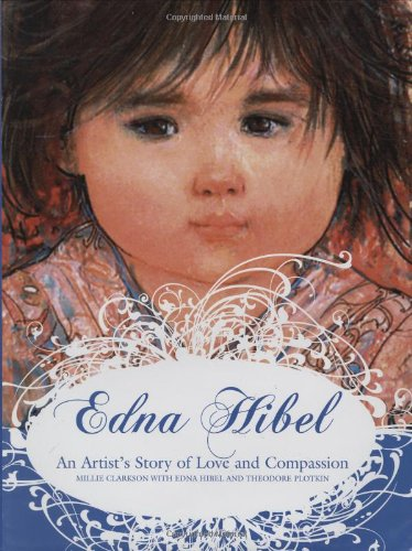 Edna Hibel: An Artist's Story of Love and Compassion