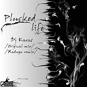 Plucked Life