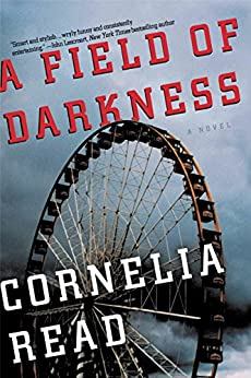 A Field of Darkness (A Madeline Dare Novel Book 1) by [Cornelia Read]