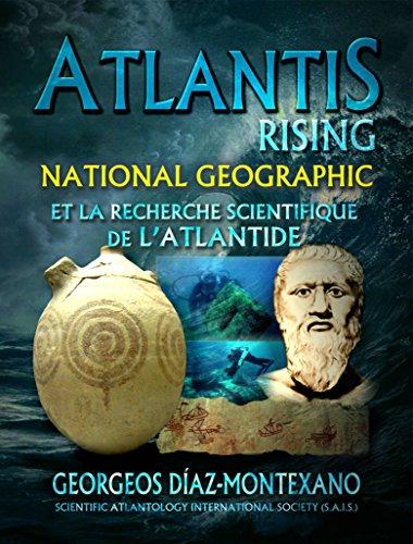 ATLANTIS RISING National Geographic et la recherche scientif