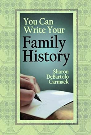[You Can Write Your Family History] [By: Carmack, Sharon DeBartolo] [March, 2009]