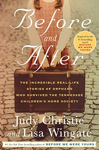 Before and After: The Incredible Real-Life Stories of Orphans Who Survived the Tennessee Children