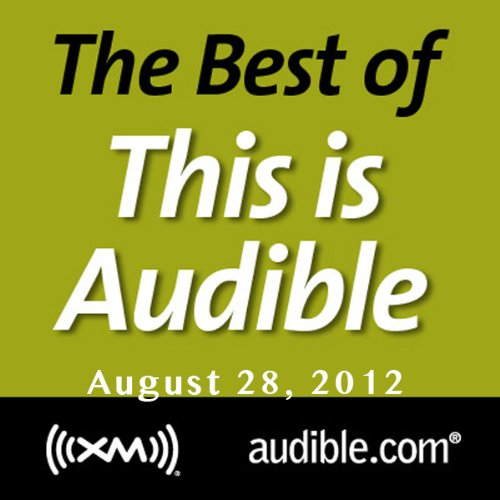 The Best of This Is Audible, August 28, 2012 audiobook cover art