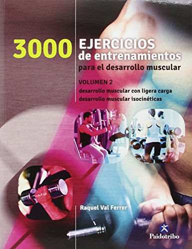3000 Ejercicios de entrenamiento para el desarrollo muscular. Vol.2 (Deportes)