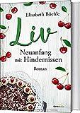 Liv - Neuanfang mit Hindernissen: Roman von Elisabeth Büchle