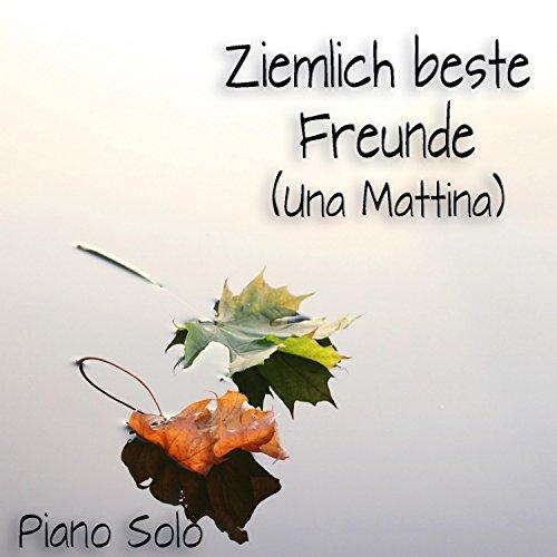 Ziemlich beste Freunde (Una Mattina) (Piano Solo)