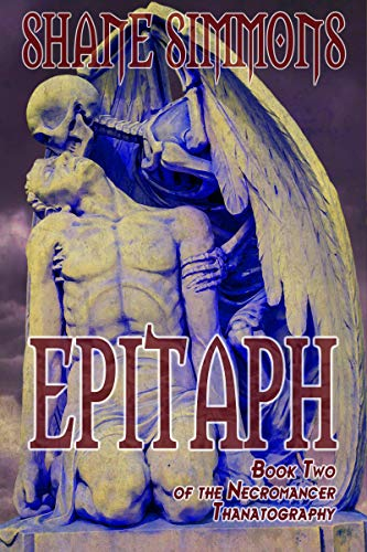 Epitaph: The Necromancer Thanatography Book Two (English Edition)