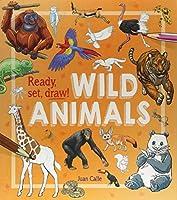 Ready, Set, Draw!: Wild Animals (Ready Set Draw)