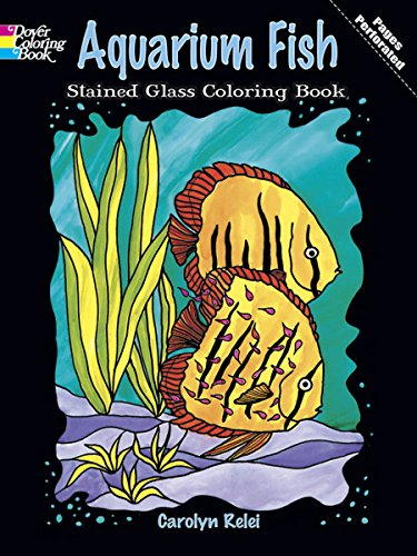 Aquarium Fish Stained Glass Coloring Book (Dover Nature Stained Glass Coloring Book)