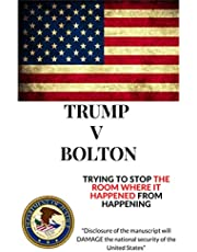 TRUMP V BOLTON: Trying to Stop The Room Where It Happened From Happening (English Edition)